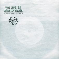 We Are All Plastonauts 7'' EP